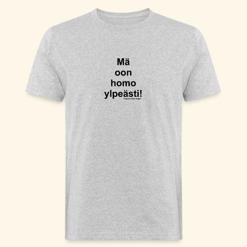 Ylpeästi homo - Miesten luonnonmukainen t-paita
