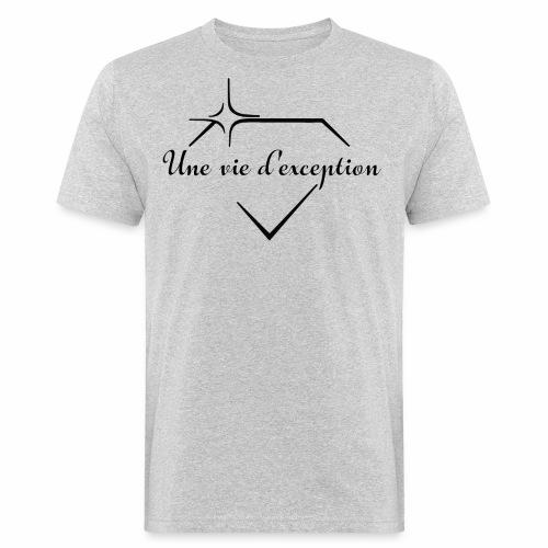 Une vie d'exception - T-shirt bio Homme
