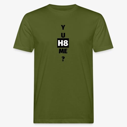 YU H8 ME dark - Men's Organic T-Shirt