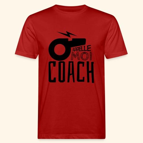 Appelle moi coach - Coach sportif - entraineur - T-shirt bio Homme