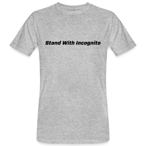 Stand With Incognito - Men's Organic T-Shirt
