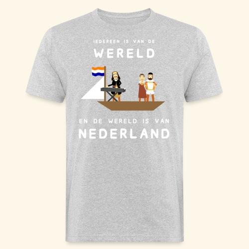 Iedereen is van de wereld... - Mannen Bio-T-shirt