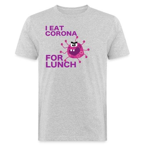I Eat Corona For Lunch - Coronavirus fun shirt - Mannen Bio-T-shirt