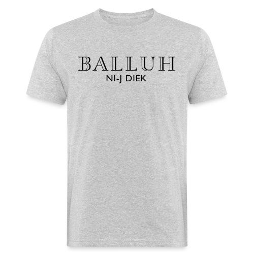 BALLUH NI-J DIEK - grijs/zwart - Mannen Bio-T-shirt