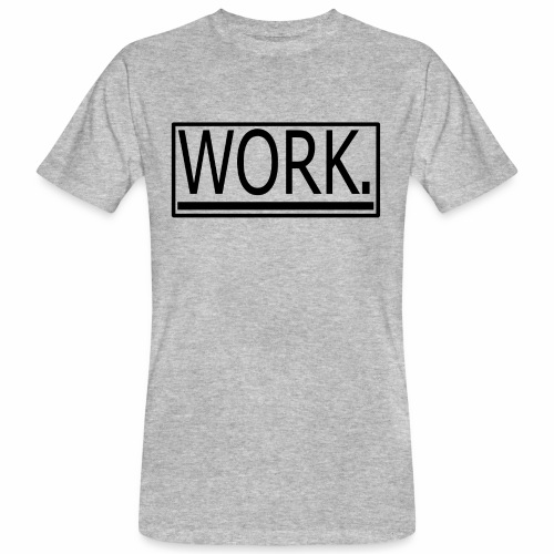 WORK. - Mannen Bio-T-shirt