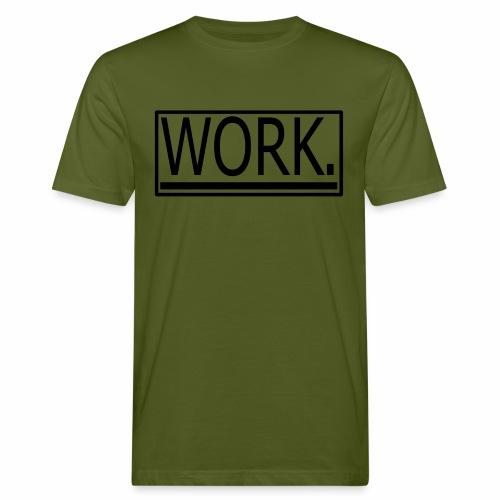 WORK. - Mannen Bio-T-shirt