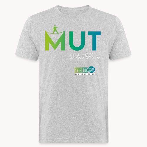Mut ist der Plan - Männer Bio-T-Shirt