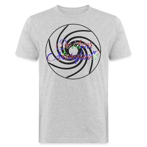 Do I hear Neurofunk? - Männer Bio-T-Shirt