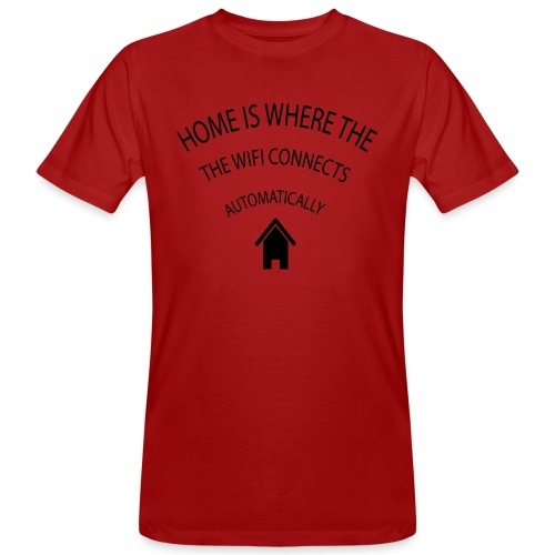 Home is where the Wifi connects automatically - Men's Organic T-Shirt