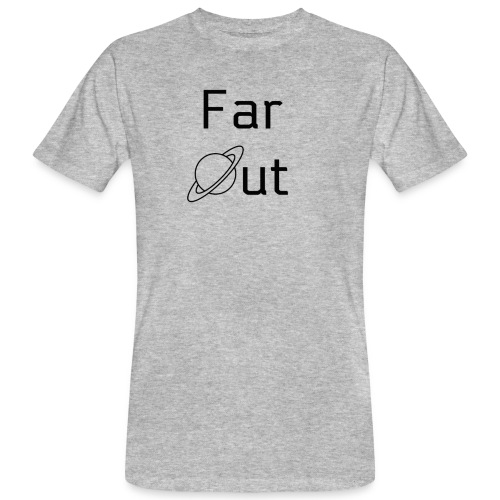 Far Out - Men's Organic T-Shirt
