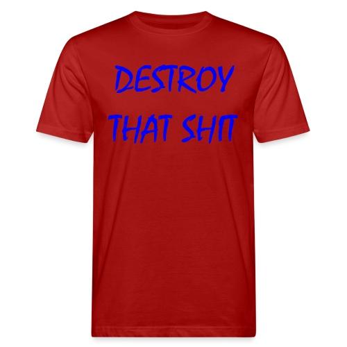 DestroyThatSh ** _ blue - Men's Organic T-Shirt