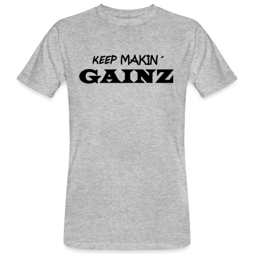 KeepMakin'Gainz_black - Men's Organic T-Shirt