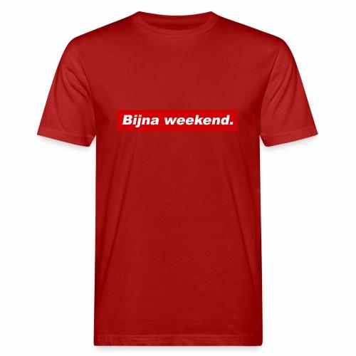 Bijna weekend. - Mannen Bio-T-shirt
