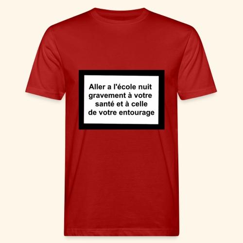 L'école tue - T-shirt bio Homme