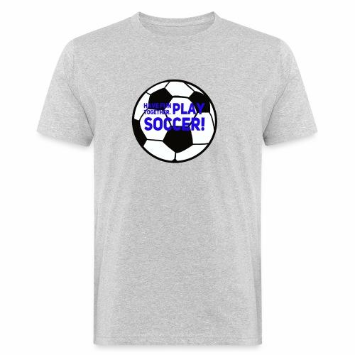 Play soccer! - Ekologisk T-shirt herr