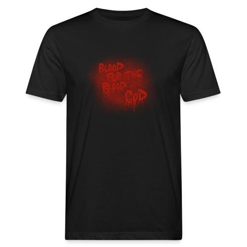 Blood For The Blood God - Men's Organic T-Shirt