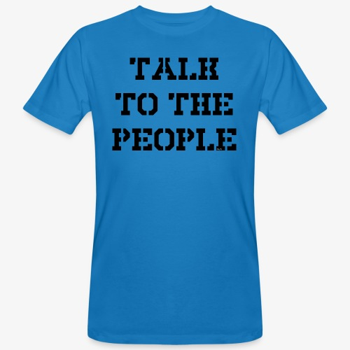 Talk to the people - schwarz - Männer Bio-T-Shirt