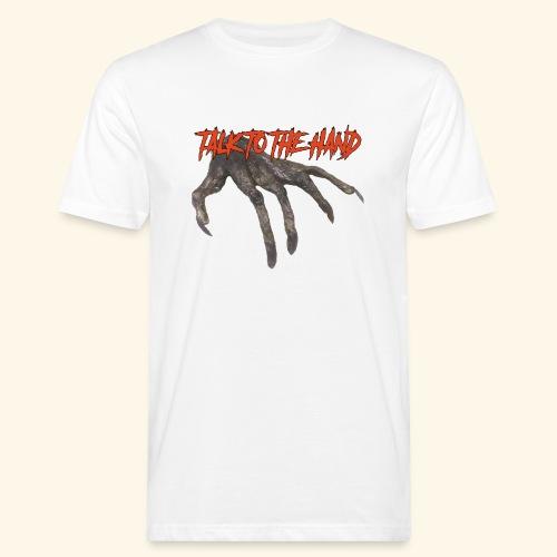 Talk To The Hand - Mannen Bio-T-shirt
