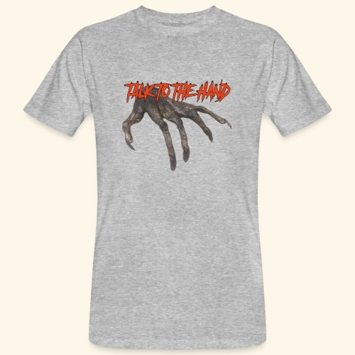 Talk To The Hand - Mannen Bio-T-shirt
