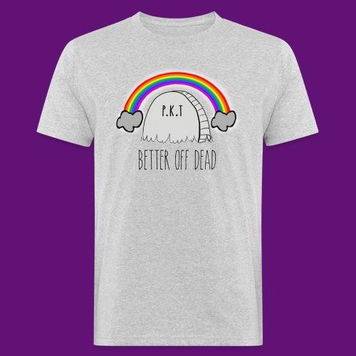 better off dead - T-shirt bio Homme