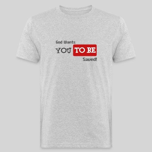 God wants you to be saved Johannes 3,16 - Männer Bio-T-Shirt