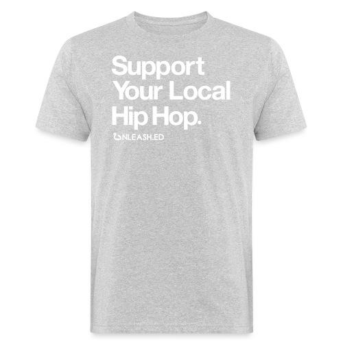 Support Your Local Hip Hop - Männer Bio-T-Shirt