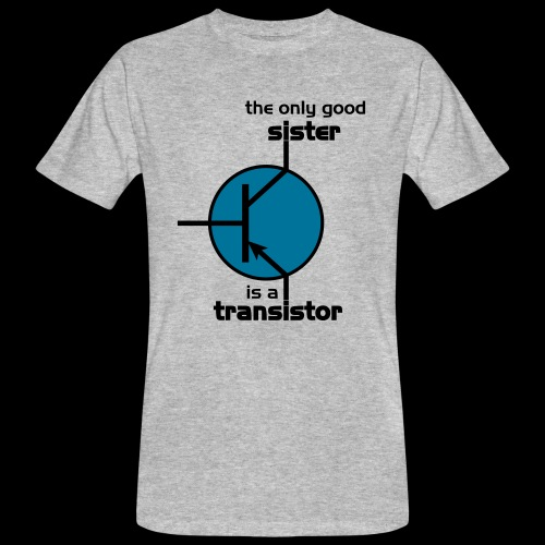 The only good sister is a transistor - Männer Bio-T-Shirt