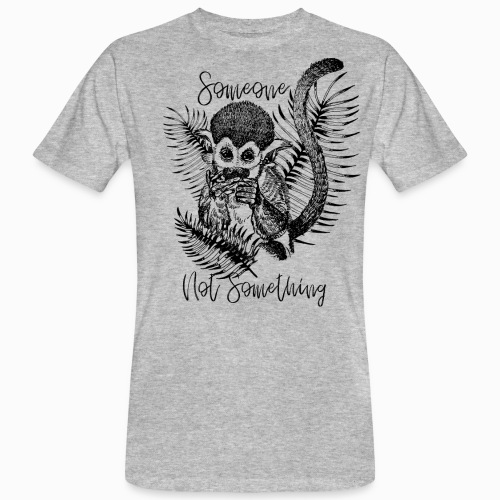 Someone Not Something Monkey - Men's Organic T-Shirt