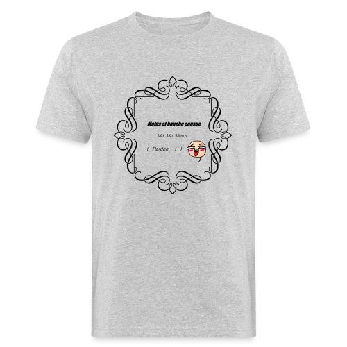 Motus et bouche cousue - T-shirt bio Homme
