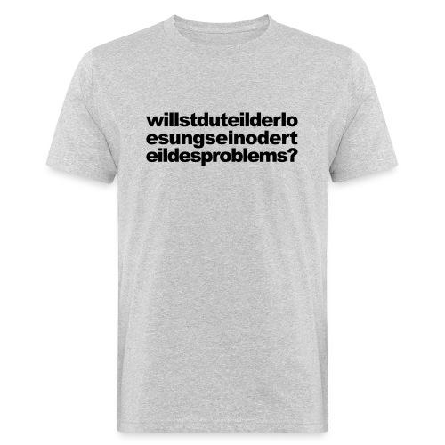Was Willst Du? - Männer Bio-T-Shirt