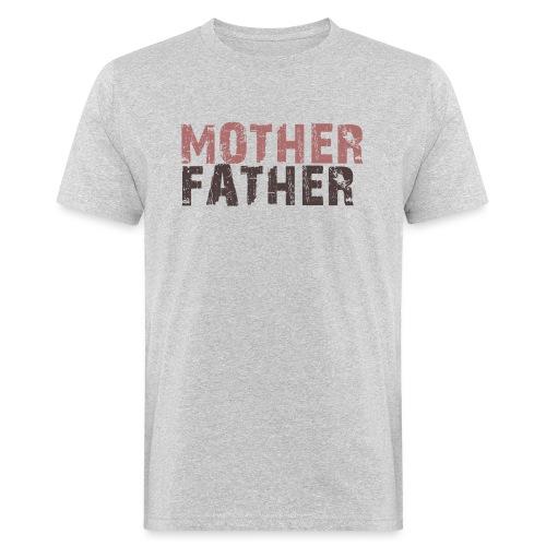 MOTHER FATHER - Men's Organic T-Shirt