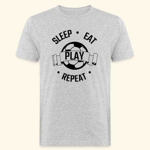 FOOTBALL soccer - Eat sleep play repeat - ballon - T-shirt bio Homme