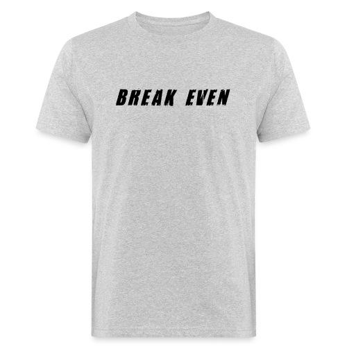 Break Even Black tekst - Organic mænd
