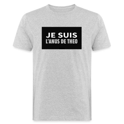 Je suis l'anus de Théo - T-shirt bio Homme