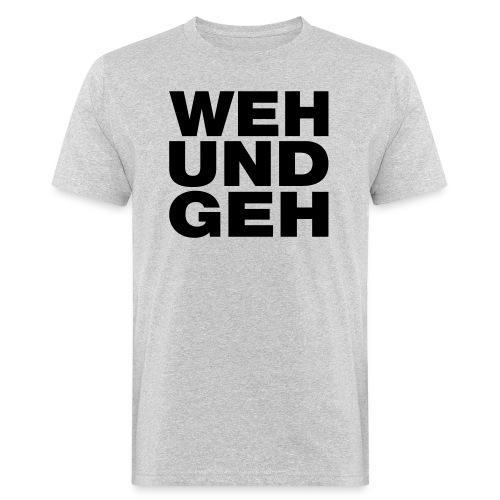WEH UND GEH - Männer Bio-T-Shirt