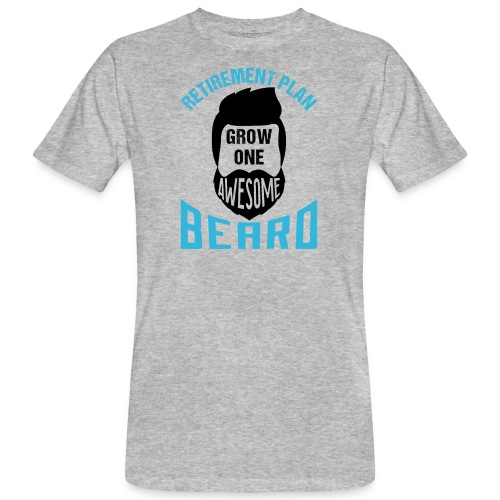 Retirement Plan Grow One Awesome Beard - Männer Bio-T-Shirt