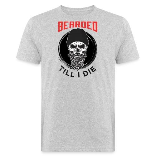 Bearded Till I Die - Männer Bio-T-Shirt