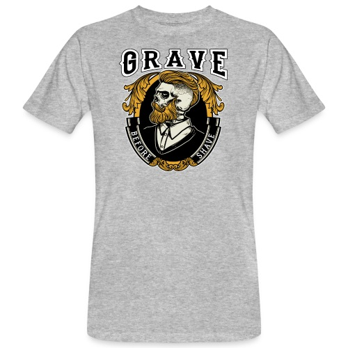 Grave Before Shave Bearded - Männer Bio-T-Shirt