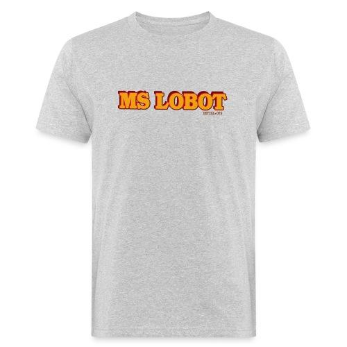 Ms Lobot - Mr Lobot Female Edition - Männer Bio-T-Shirt