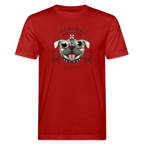 Dog that barks does not bite - T-shirt ecologica da uomo
