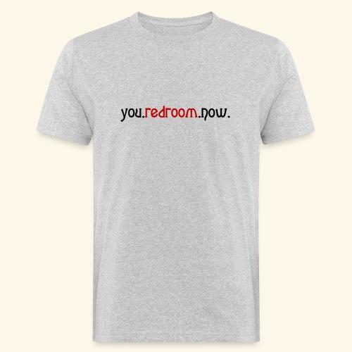 you redroom now - Men's Organic T-Shirt