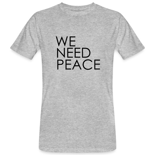 WE NEED PEACE - T-shirt bio Homme