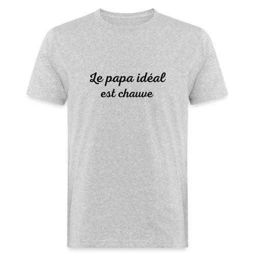 t-shirt fete des pères le papa idéal est chauve - T-shirt bio Homme