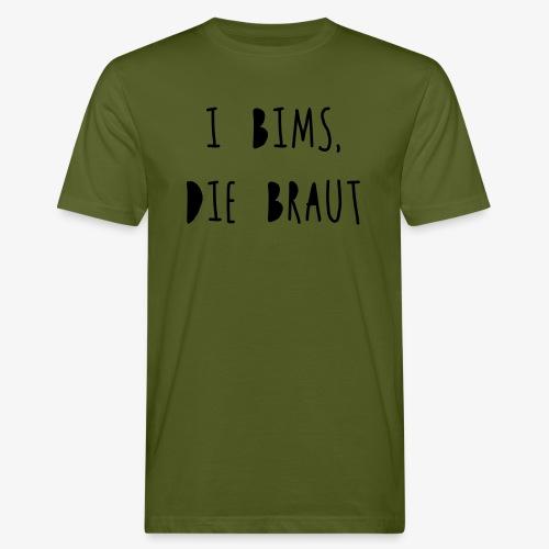 I bims, die Braut - Männer Bio-T-Shirt