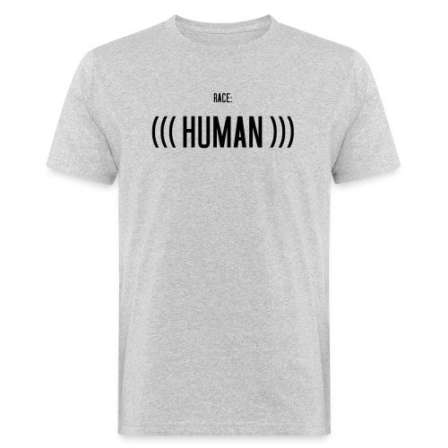 Race: (((Human))) - Männer Bio-T-Shirt