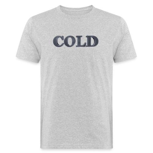 Cold kalt Winter - Männer Bio-T-Shirt