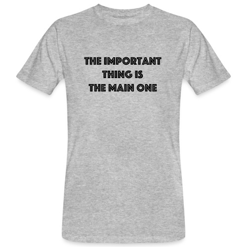 the important thing is the main one - T-shirt bio Homme