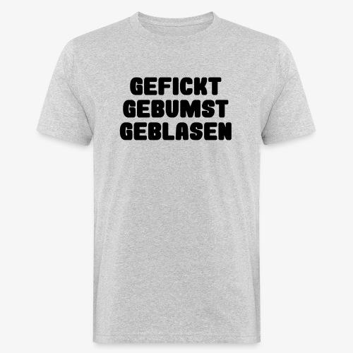 3G-Nachweis - gefickt gebumst geblasen - Männer Bio-T-Shirt