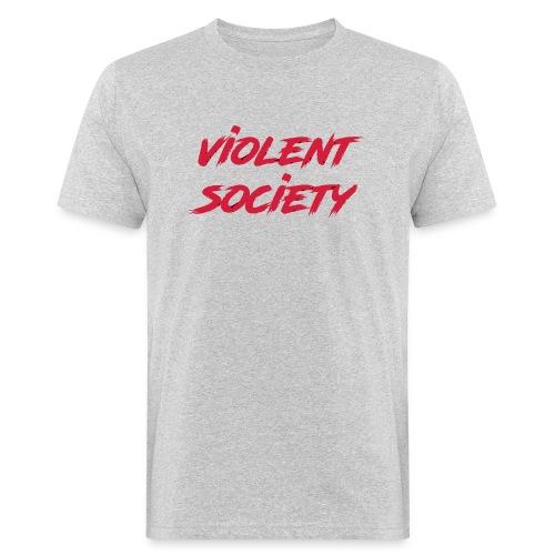 Violent Society - Männer Bio-T-Shirt