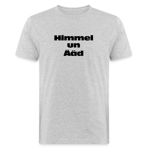 Himmel un Ääd - Männer Bio-T-Shirt